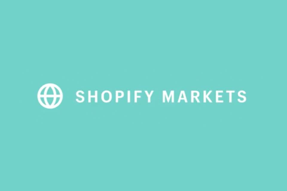Shopify Markets, la nueva herramienta para facilitar el comercio internacional
